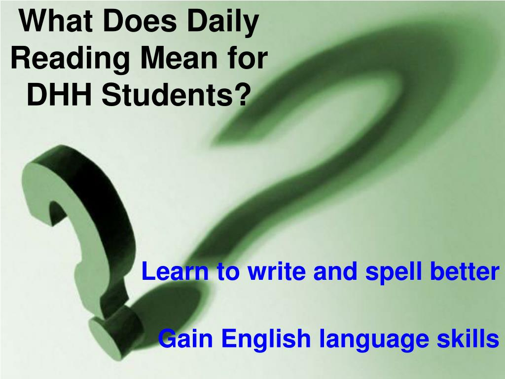 What Does Daily Reading Mean for DHH Students?