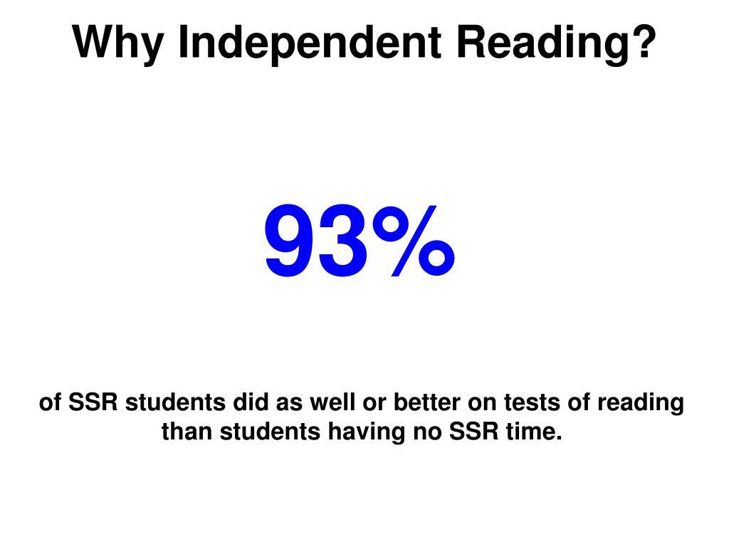 Why Independent Reading?