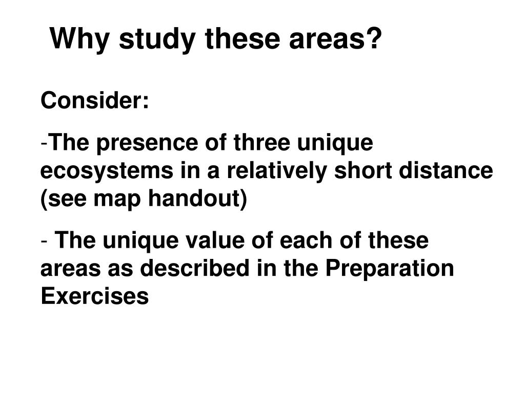 Why study these areas?