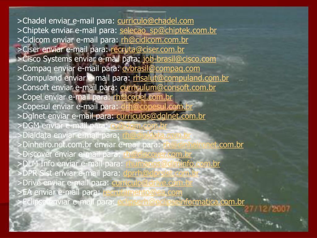 >Chadel enviar e-mail para: