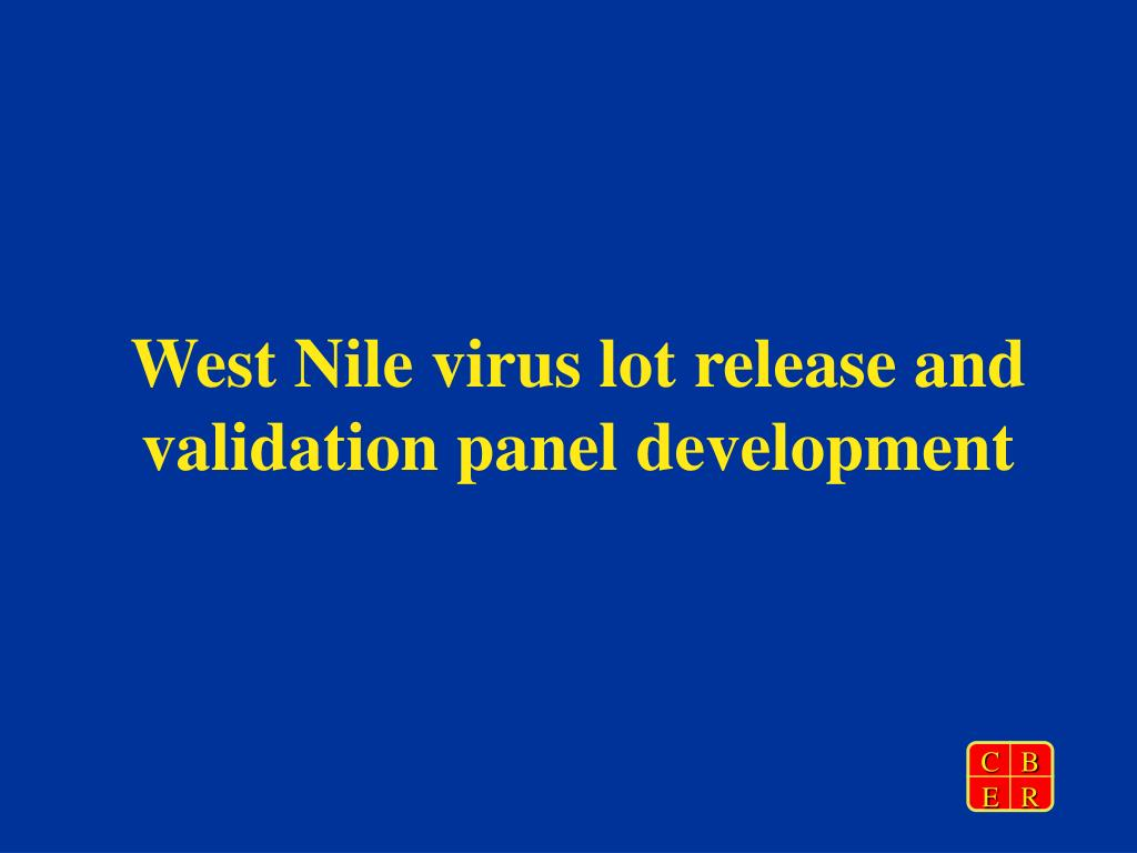 West Nile virus lot release and validation panel development