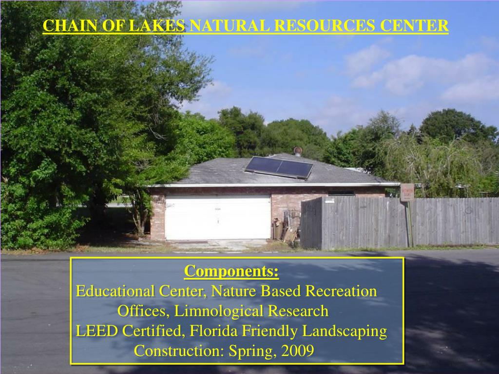 CHAIN OF LAKES NATURAL RESOURCES CENTER