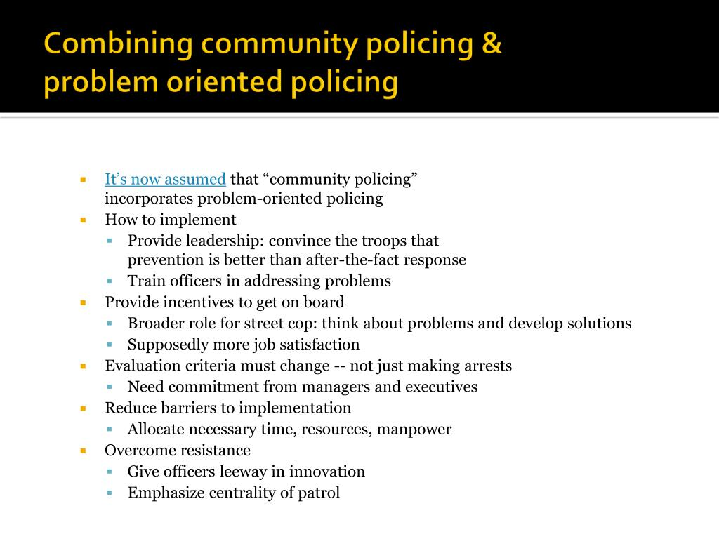 a study of community oriented policing This study explores the effects of the degree of community policing  have  argued that community-oriented policing (cop) is part of a.