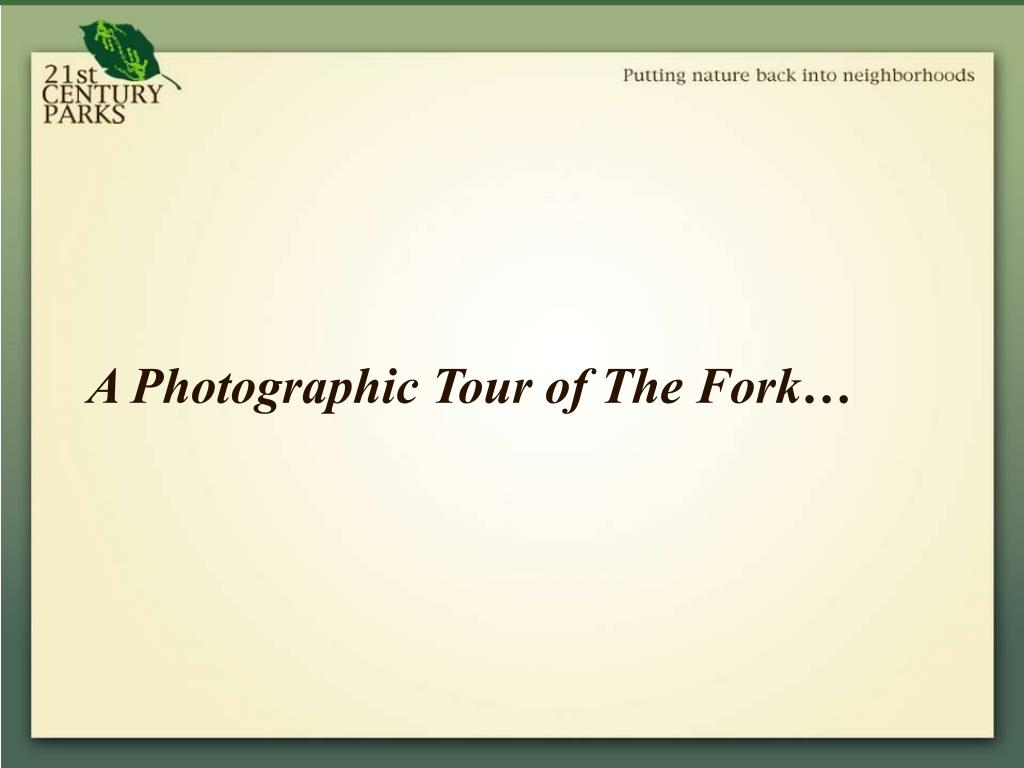 A Photographic Tour of The Fork…