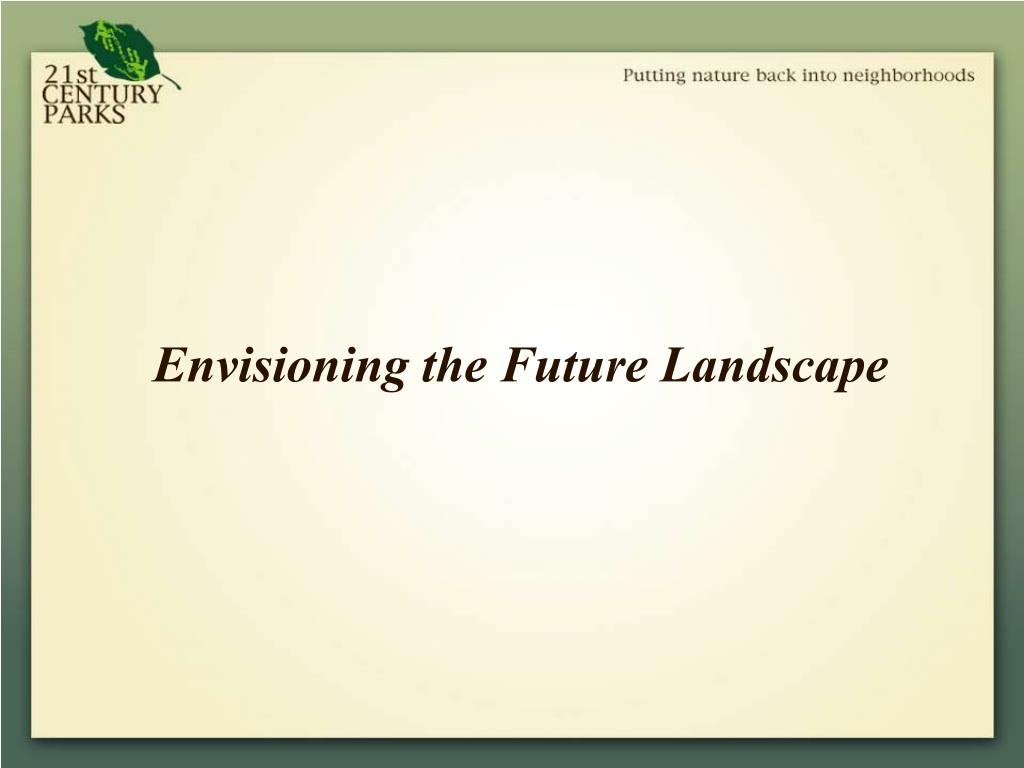 Envisioning the Future Landscape