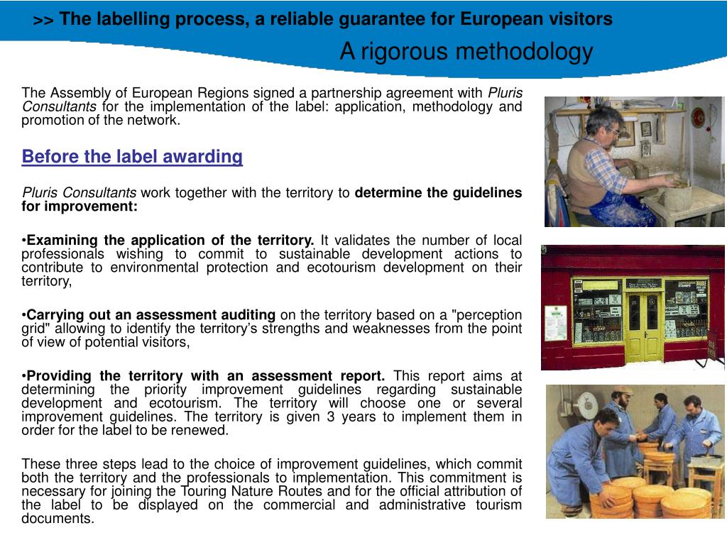>> The labelling process, a reliable guarantee for European visitors