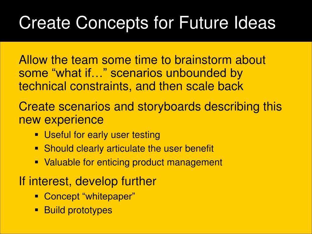 Create Concepts for Future Ideas