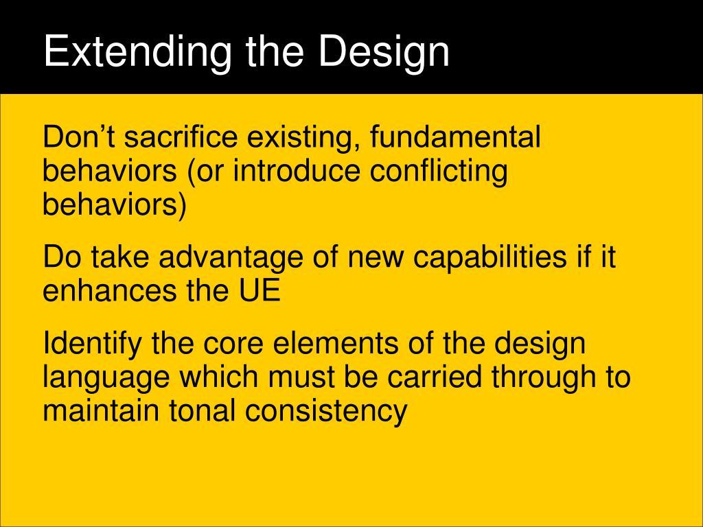 Extending the Design