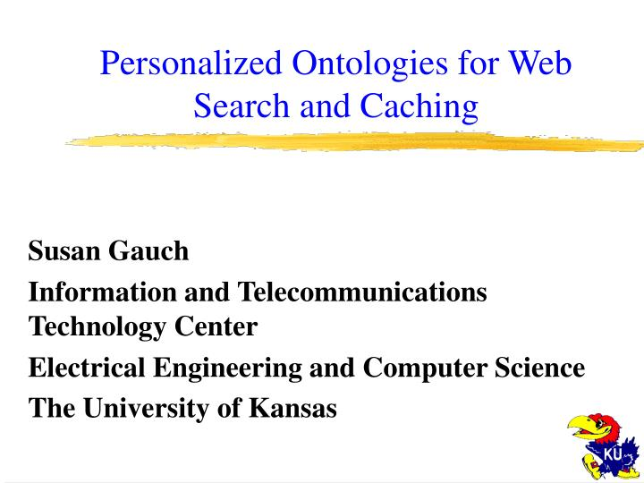 Personalized ontologies for web search and caching l.jpg