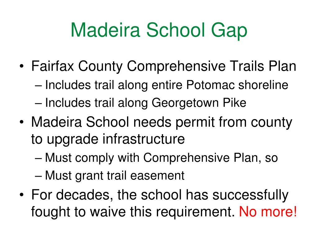 Madeira School Gap