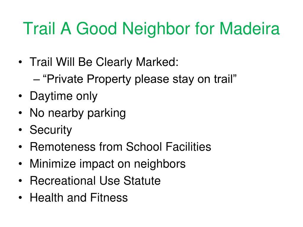 Trail A Good Neighbor for Madeira