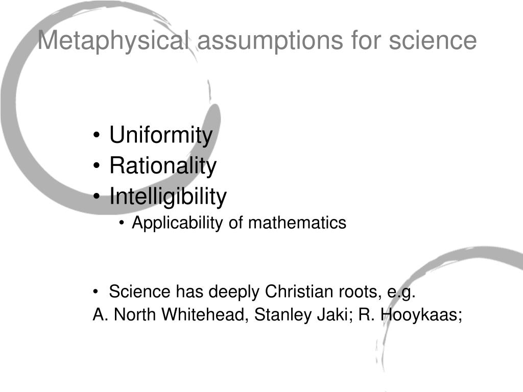 Metaphysical assumptions for science
