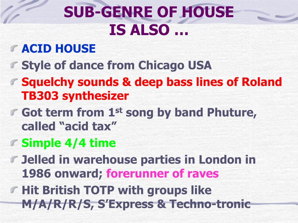 SUB-GENRE OF HOUSE
