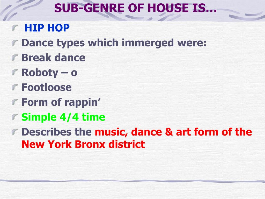 SUB-GENRE OF HOUSE IS…