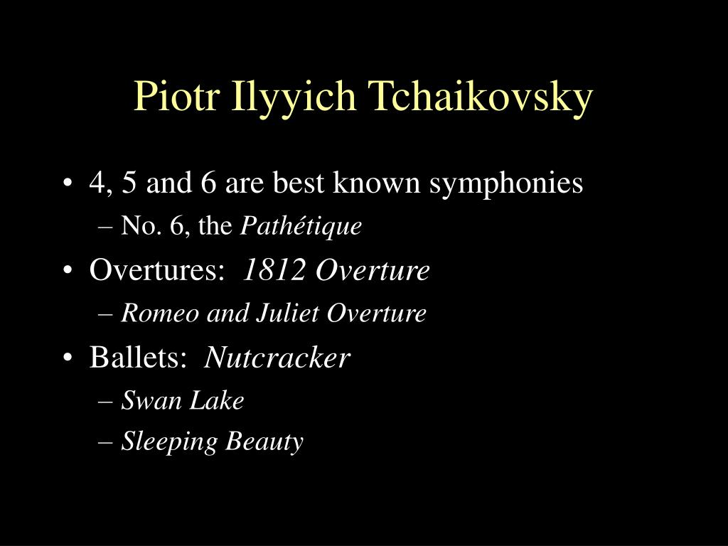 Piotr Ilyyich Tchaikovsky