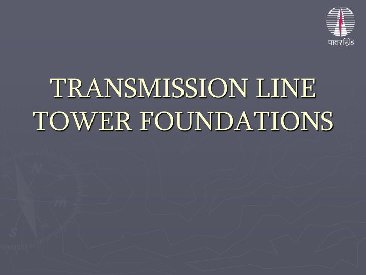 Transmission line tower foundations l.jpg