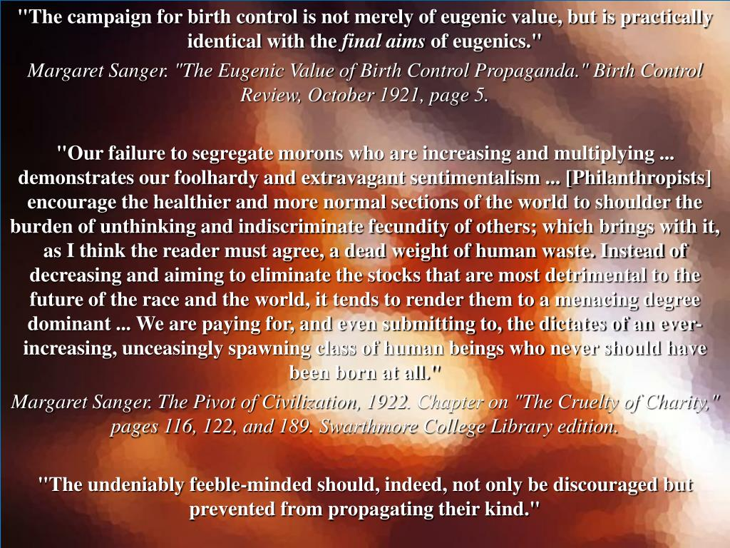 """The campaign for birth control is not merely of eugenic value, but is practically identical with the"