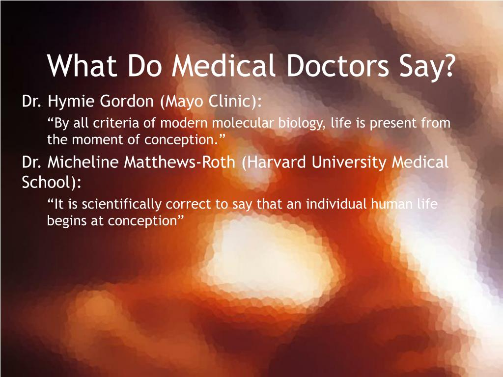 What Do Medical Doctors Say?
