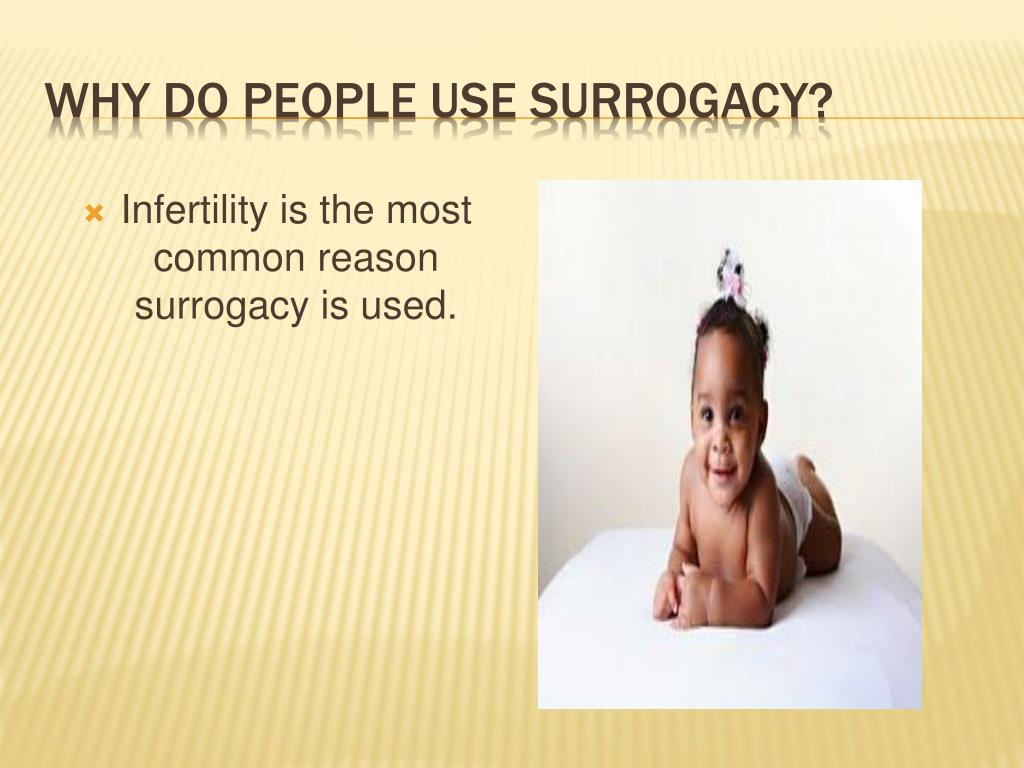 Why do people use surrogacy?