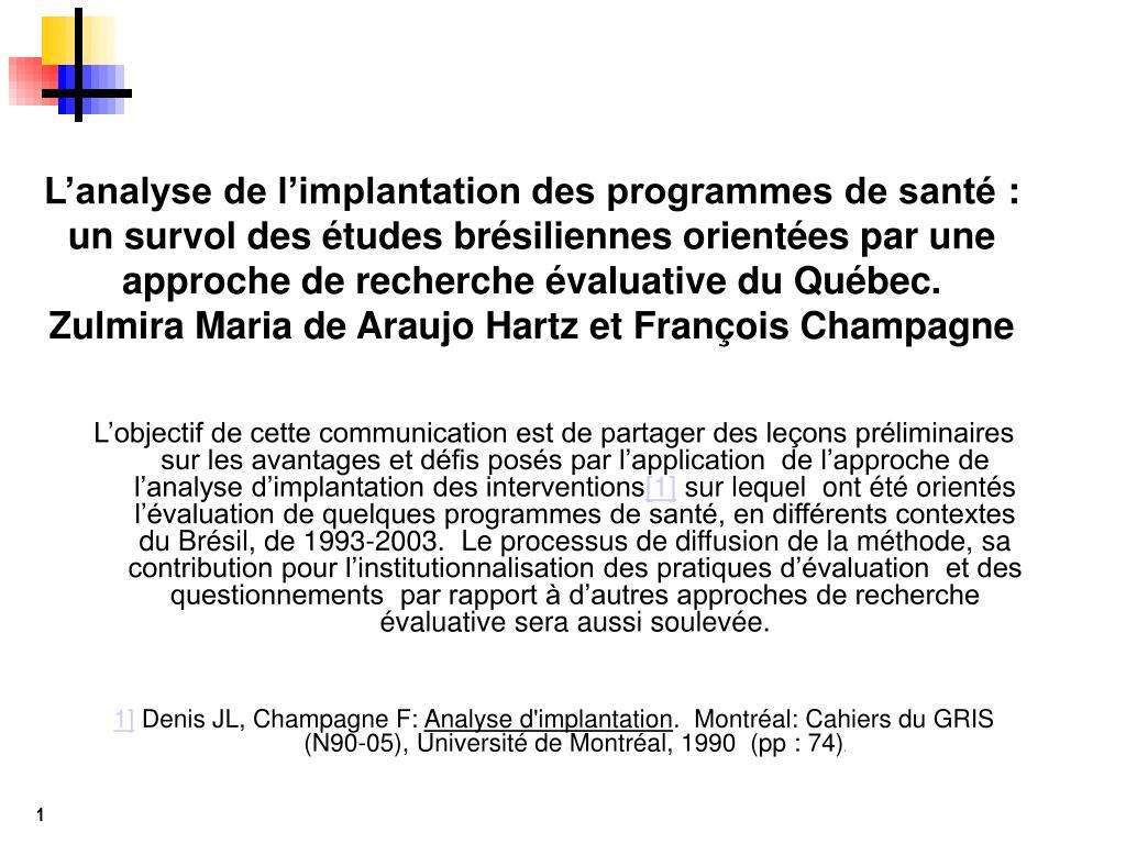 L'analyse de l'implantation des programmes de santé: un survol des études brésiliennes orientées par une approche de recherche évaluative du Québec.