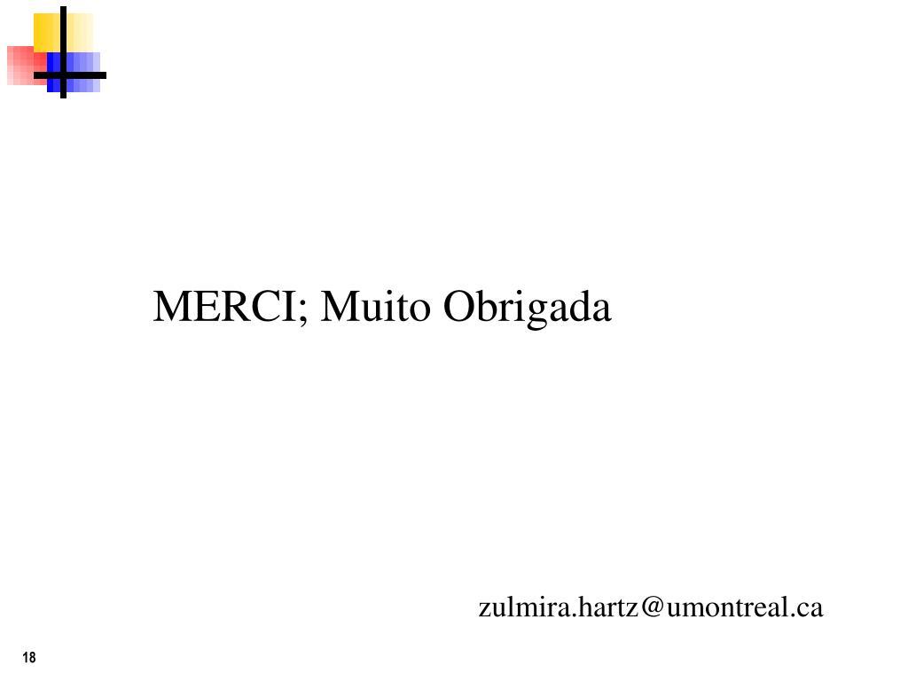 MERCI; Muito Obrigada