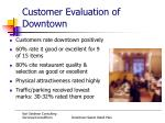 customer evaluation of downtown