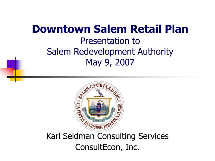 Downtown salem retail plan presentation to salem redevelopment authority may 9 2007