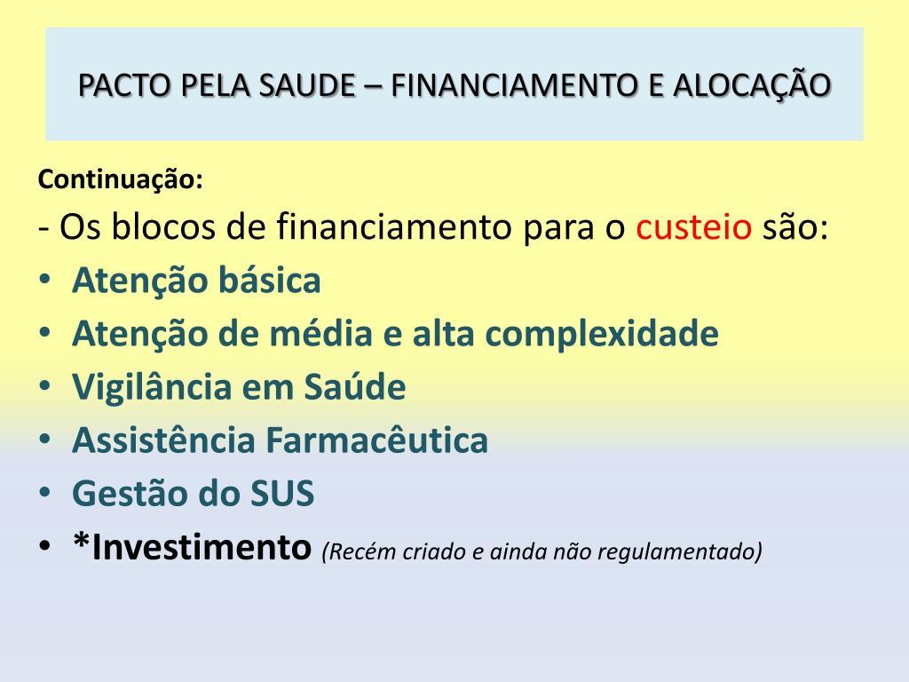 PACTO PELA SAUDE – FINANCIAMENTO E ALOCAÇÃO
