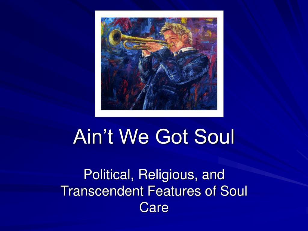Ain't We Got Soul
