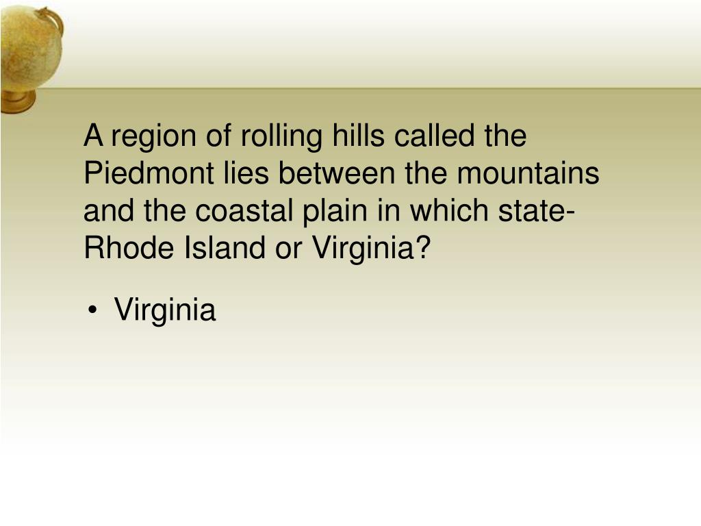 A region of rolling hills called the Piedmont lies between the mountains and the coastal plain in which state-Rhode Island or Virginia?