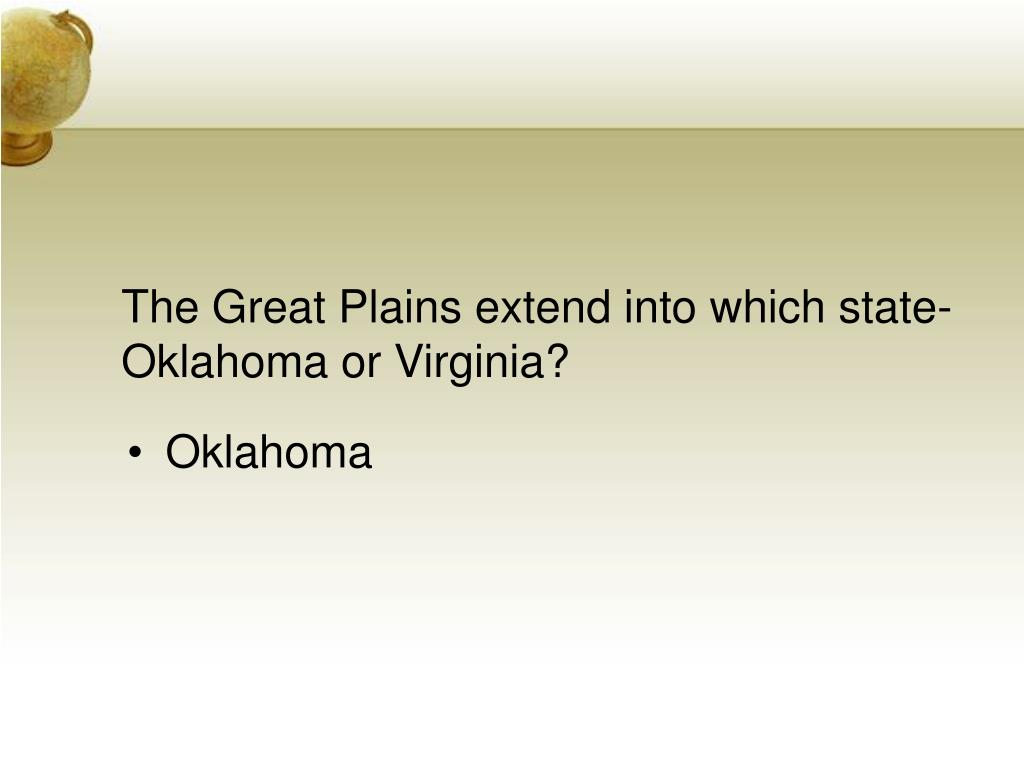 The Great Plains extend into which state-Oklahoma or Virginia?