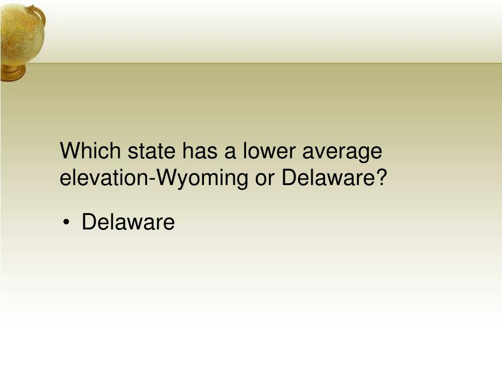 Which state has a lower average elevation-Wyoming or Delaware?