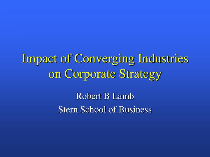 Impact of converging industries on corporate strategy