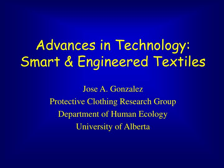 Advances in technology smart engineered textiles