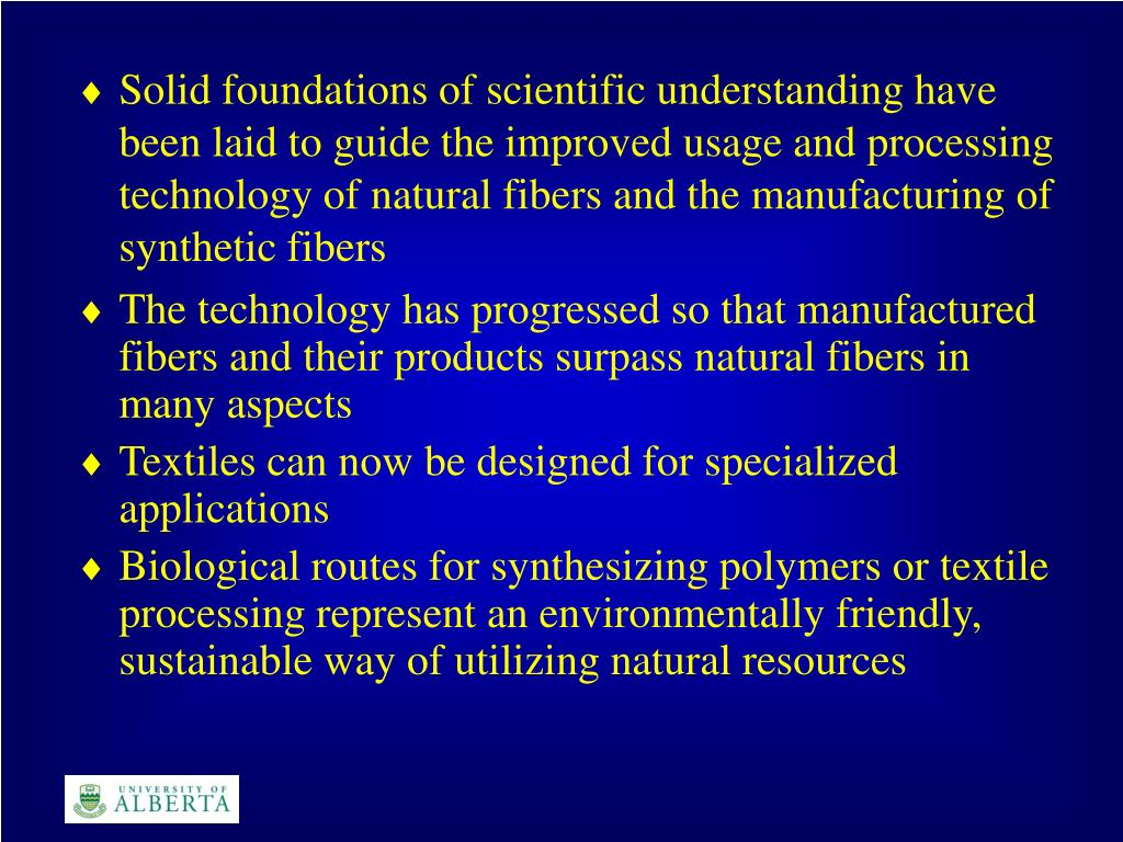 The technology has progressed so that manufactured fibers and their products surpass natural fibers in many aspects