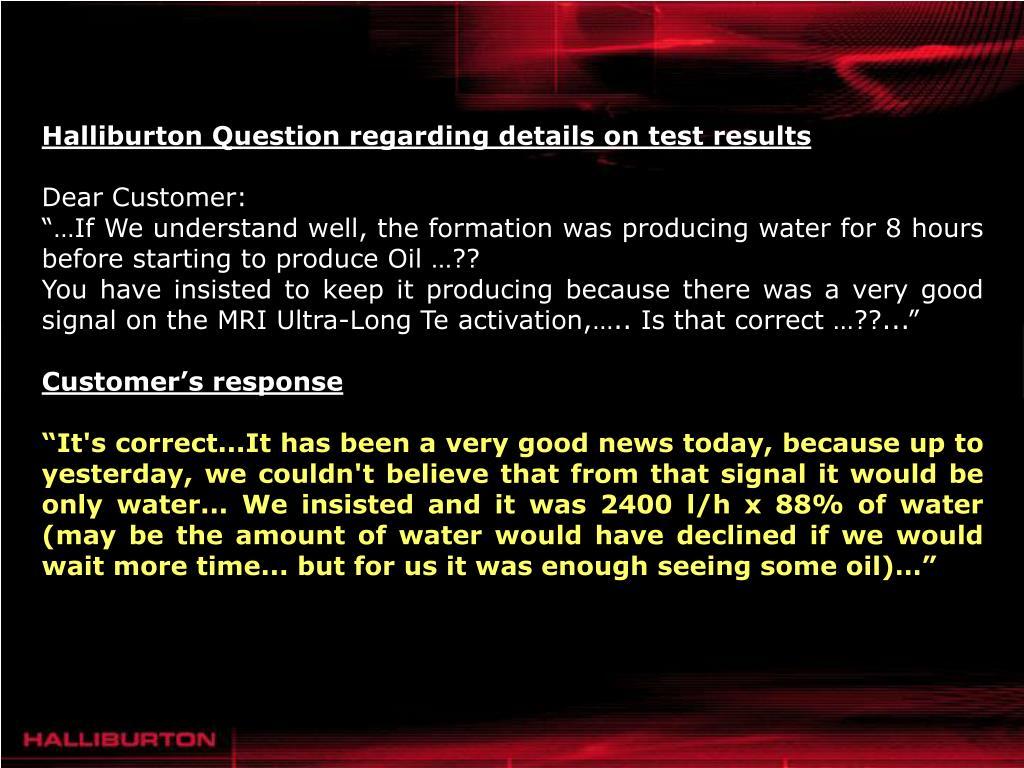 Halliburton Question regarding details on test results