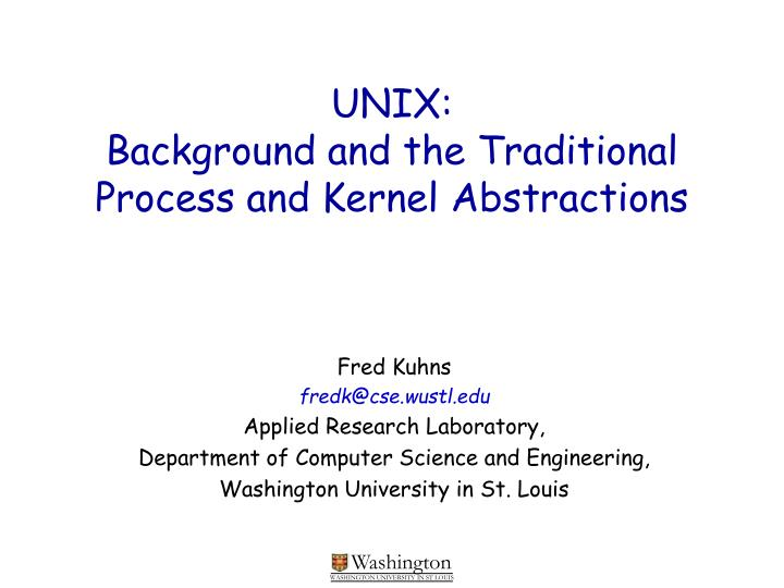 Unix background and the traditional process and kernel abstractions l.jpg