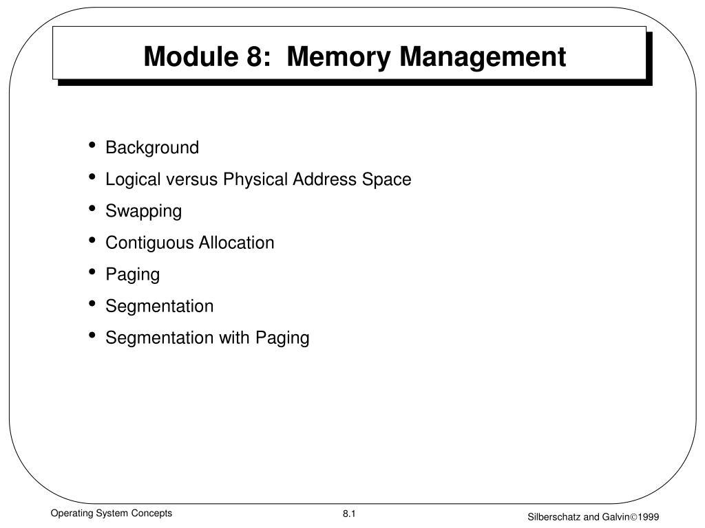 Module 8:  Memory Management