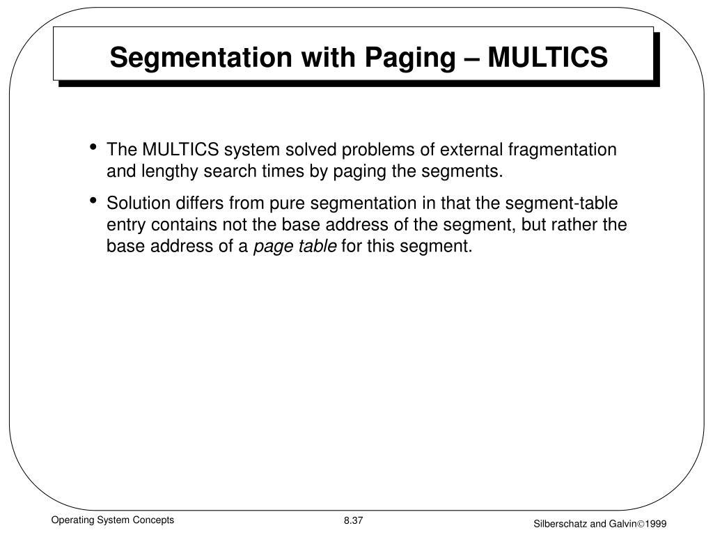 Segmentation with Paging – MULTICS
