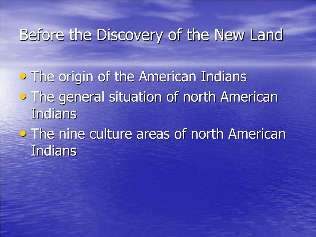 Before the Discovery of the New Land