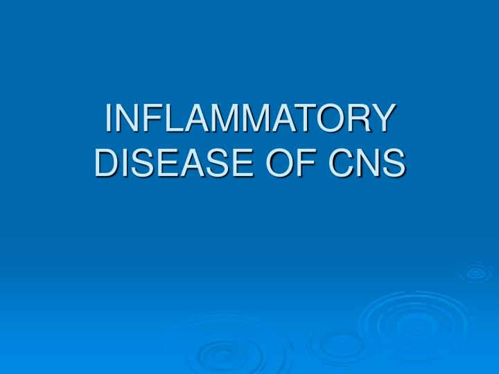 Inflammatory disease of cns