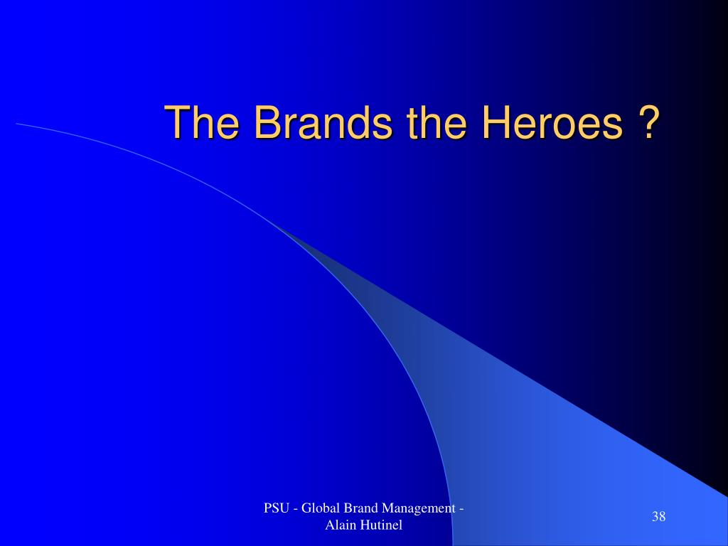 The Brands the Heroes ?