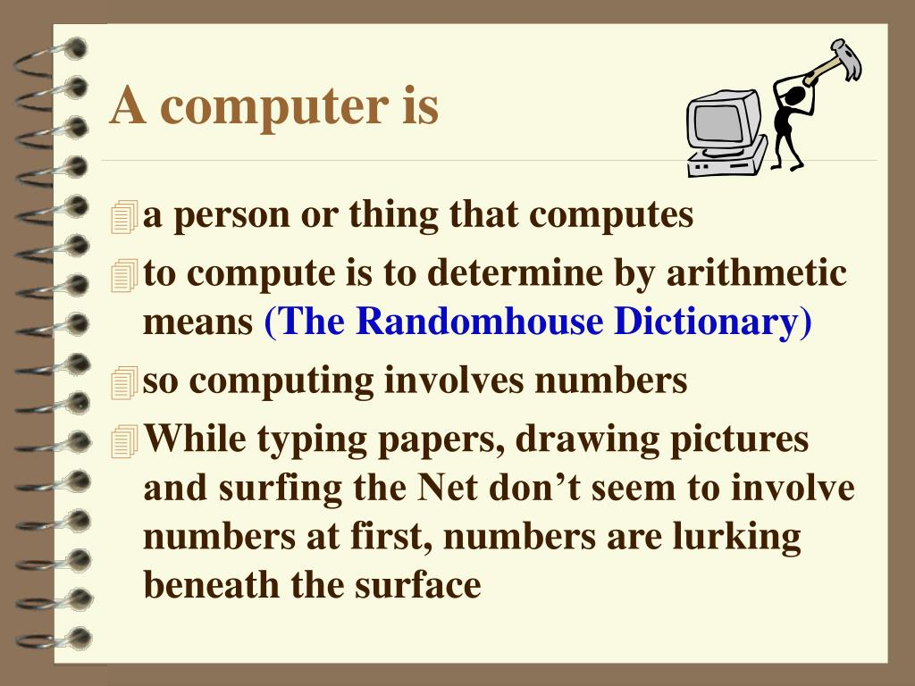 A computer is