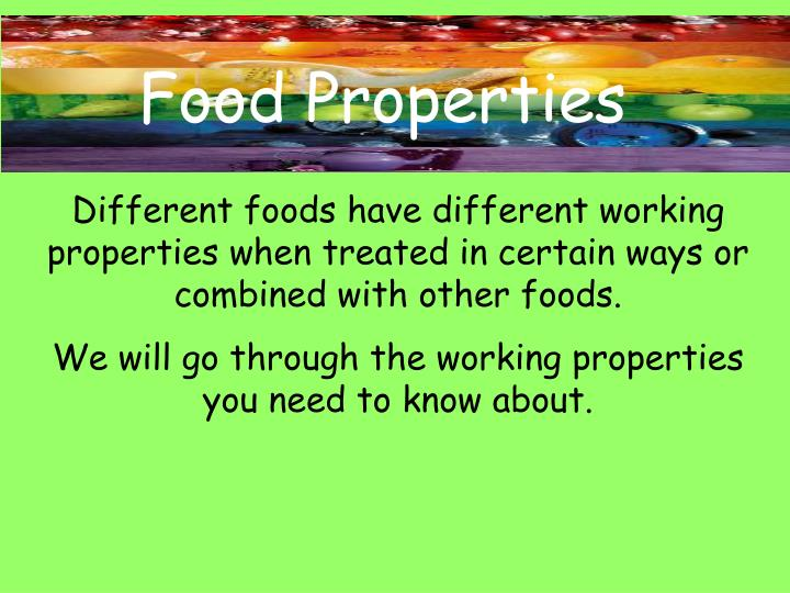 Food properties2 l.jpg