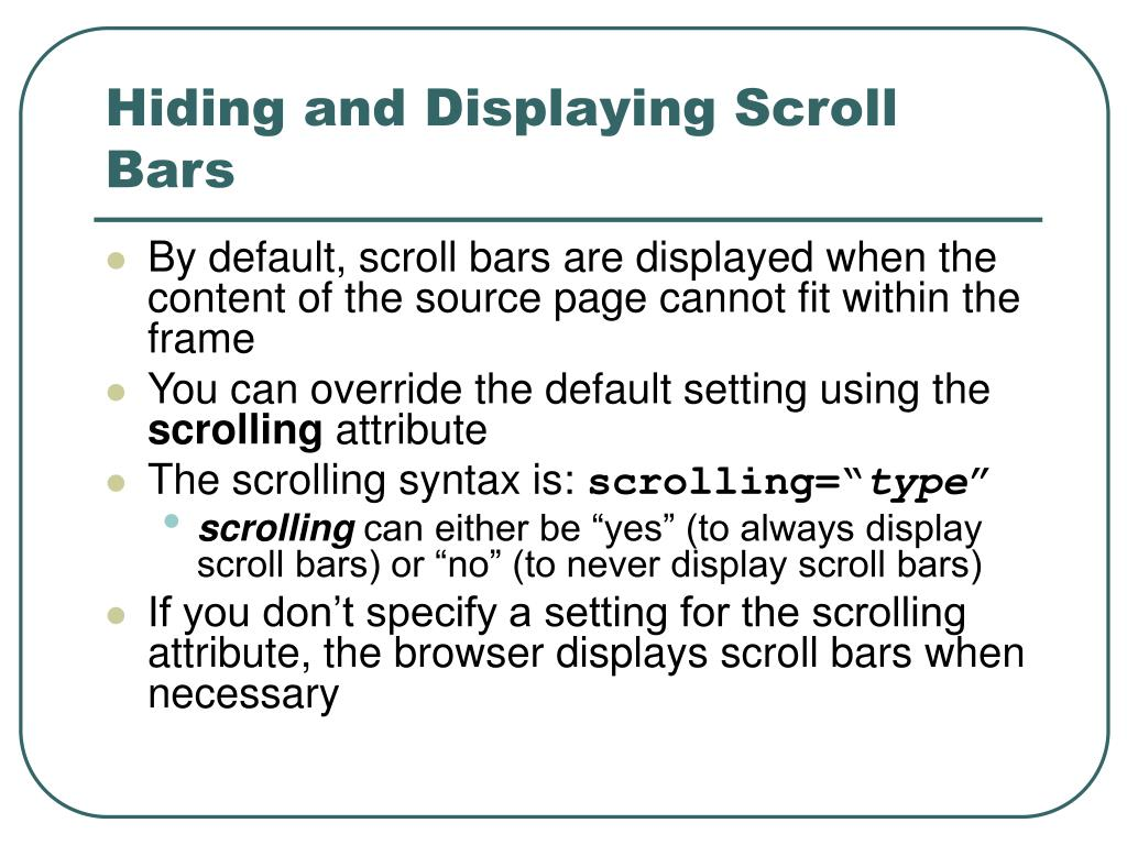 Hiding and Displaying Scroll Bars
