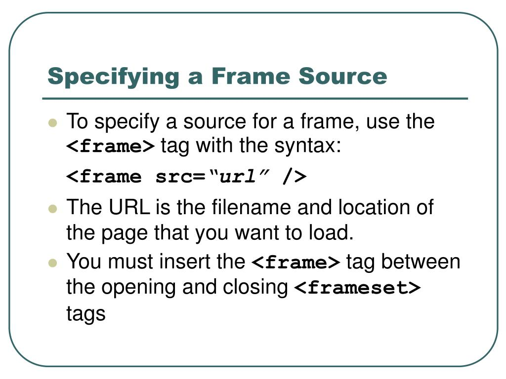 Specifying a Frame Source