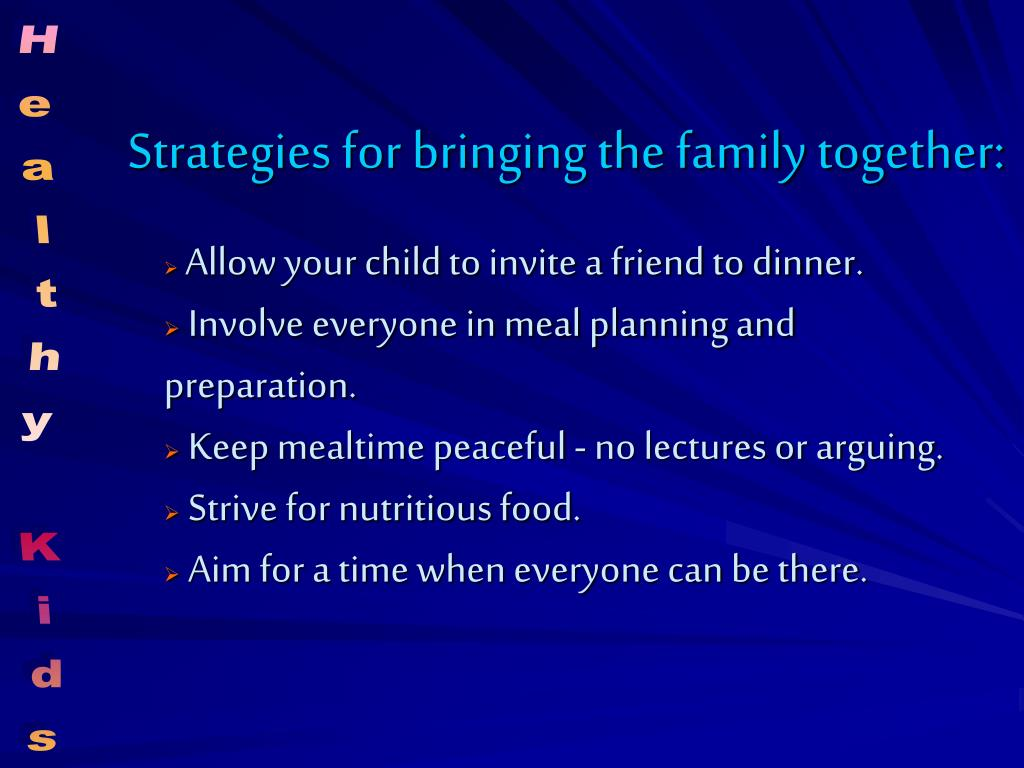 Strategies for bringing the family together: