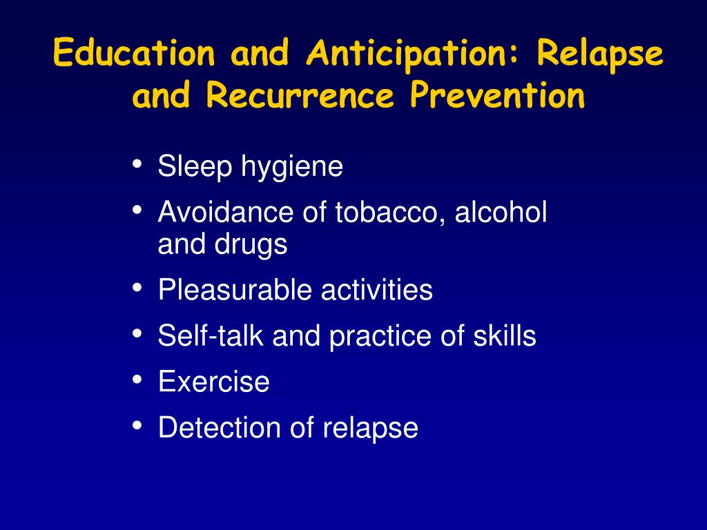 Education and Anticipation: Relapse and Recurrence Prevention