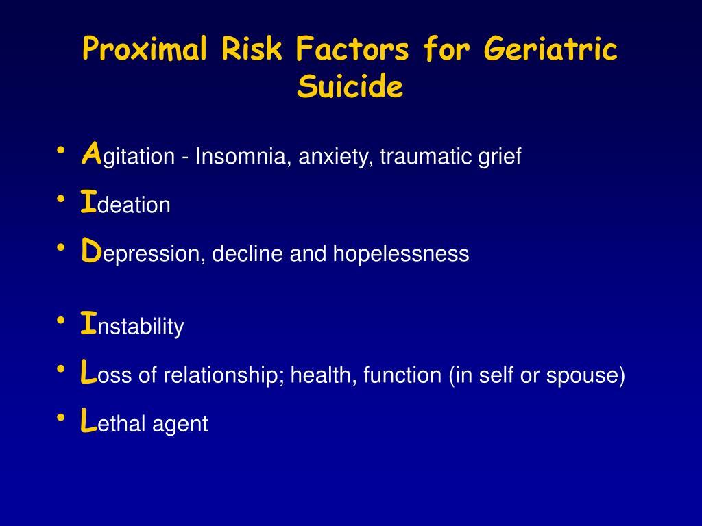 Proximal Risk Factors for Geriatric Suicide