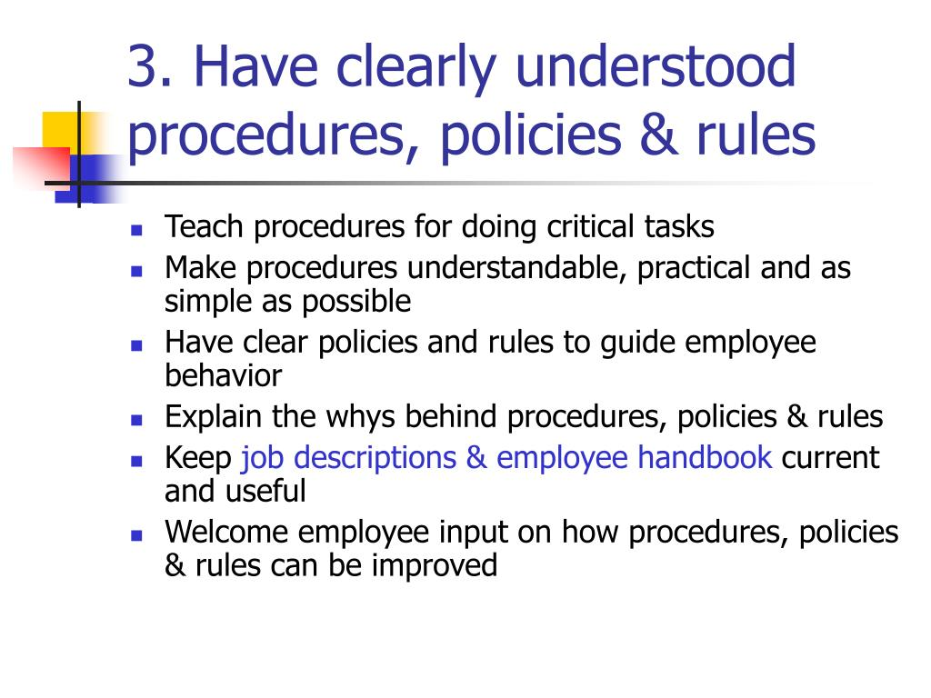 3. Have clearly understood procedures, policies & rules